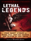 Mammoth Books Presents Lethal Legends (eBook): Four short stories by Michael Kelly, Simon Kurt Unsworth, Mark Valentine and Terry Dowling